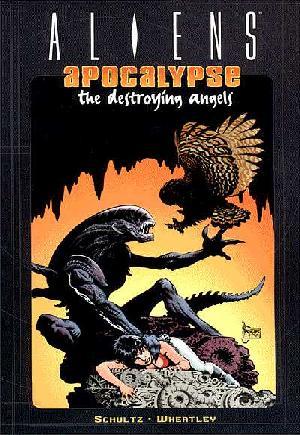 Aliens: Apocalypse - The Destroying Angels (1999)#TP