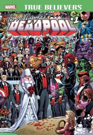 True Believers: Wedding of Deadpool#1A