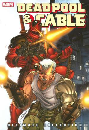 Deadpool & Cable: Ultimate Collection #TP Vol 1