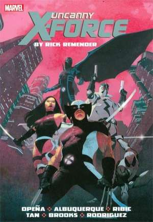 Uncanny X-Force By Rick Remender: Complete Collection (2014)#TP Vol 1