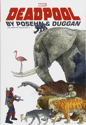 Deadpool By Posehn & Duggan The Complete Collection#TP Vol 1