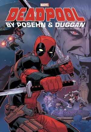 Deadpool By Posehn & Duggan The Complete Collection#TP Vol 2