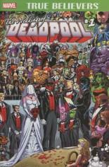 True Believers: Wedding of Deadpool #1 Variant B: 2nd Printing