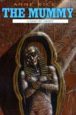Anne Rice's The Mummy, or Ramses the Damned #10