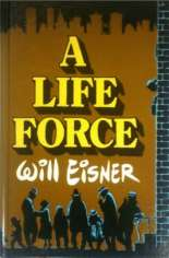 A Life Force #HC: Signed Edition; Signed by Will Eisner; Limited to 1250 Copies